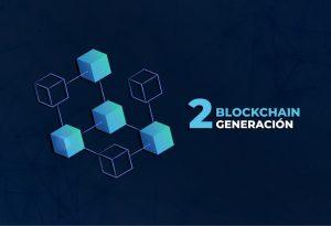 Qué es la blockchain de 2da generación?